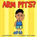 Arm Pits? - Xavia McCloud