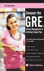 Conquer the GRE : Stress Management & a Perfect Study Plan - Vibrant Publishers