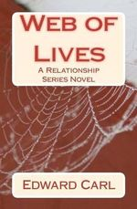 Web of Lives : A Relationship Series Novel - Edward Carl