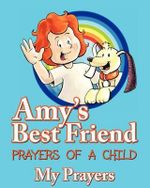 Amy's Best Friend, Prayers of a Child : My Prayers - Ernie Rosenberg