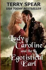 Lady Caroline and the Egotistical Earl - Terry Spear