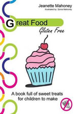 Great Food : Gluten Free - Jeanette Mahoney