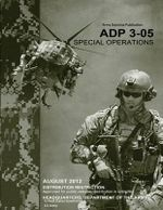 Army Doctrine Publication Adp 3-05 Special Operations August 2012 - United States Government Us Army
