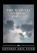 The Majesty and the Power - Jeffrey Eric Funk
