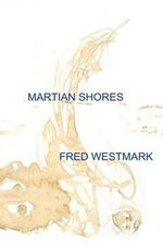 Martian Shores : The Trilogy of Nirgal - MR Fred a Westmark