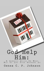 God Help Him : A Comedic Guide on What Not to Let Your Husband Do - Genea C Johnson
