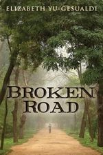 Broken Road - Elizabeth Yu-Gesualdi