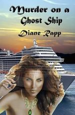 Murder on a Ghost Ship : High Seas Mystery - Diane Rapp