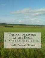 The Art of Living at the Farm - Giselle Pardo De Rincon