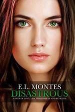 Disastrous - E L Montes