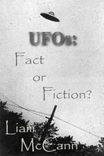 UFOs : Fact or Fiction? - Liam McCann