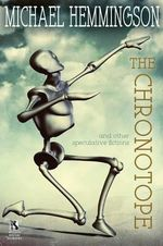 The Chronotope and Other Speculative Fictions / Poison from a Dead Sun : A Science Fiction Tale (Wildside Double #32) - Michael Hemmingson