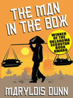 The Man in the Box : A Novel of Vietnam - Marylois Dunn