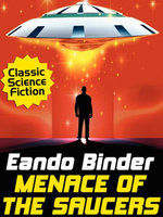 Menace of the Saucers - Eando Binder