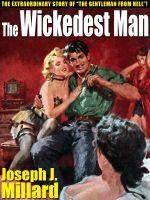 The Wickedest Man : The True Story of Ben Hogan - Joseph J. Millard