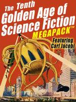 The Tenth Golden Age of Science Fiction MEGAPACK : Carl Jacobi - Carl Jacobi