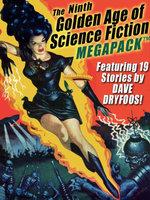 The Ninth Golden Age of Science Fiction MEGAPACK : Dave Dryfoos - Dave Dryfoos