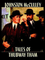 Tales of Thubway Tham - Johnston McCulley