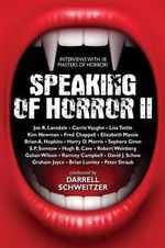 Speaking of Horror II : More Interviews with Modern Horror Writers - Darrell Schweitzer