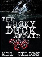 The Lucky Duck Affair : A Tale of Mystery - Mel Gilden
