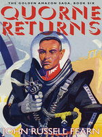 Quorne Returns : The Golden Amazon Saga, Book Six - John Russell Fearn