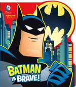 Batman is Brave! - Donald Lemke