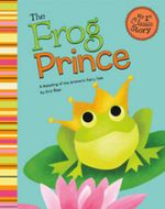 Frog Prince : A Retelling of the Grimm's Fairy Tale - Eric Blair