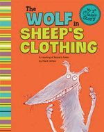 Wolf in Sheep's Clothing : A Retelling of Aesop's Fable - Mark White
