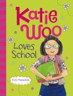 Katie Woo Loves School - Fran Manushkin