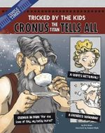 Cronus the Titan Tells All : Tricked by the Kids - Eric Braun