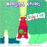Excuse Me : Monster Knows - Connie Colwell Miller