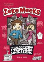 Zeke Meeks Vs the Annoying Princess Sing-Along - D L Green