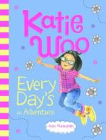 Katie Woo, Every Day's an Adventure : Katie Woo - Fran Manushkin