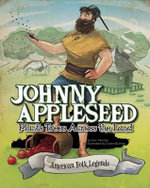 Johnny Appleseed Plants Trees Across the Land - Eric Braun