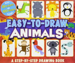 Easy-To-Draw Animals : A Step-By-Step Drawing Book - Brenda Sexton
