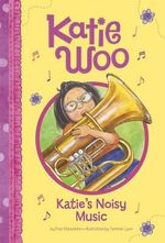 Katie's Noisy Music - Fran Manushkin
