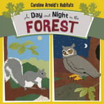 A Day and Night in the Forest - Caroline Arnold