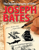 The Autobiography of Elder Joseph Bates - Joseph Bates