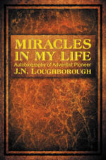 Miracles in My Life - John Norton Loughborough