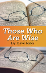 Those Who Are Wise - Dave Jones