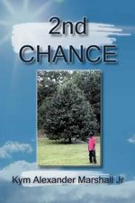 2nd Chance - Kym Alexander Marshall Jr