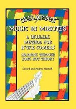 Ukelyptus - Music in Minutes : A Ukulele Method for N'Uke Comers - Andrew Hackwill
