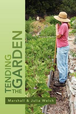 Tending the Garden : A Guide to Spiritual Formation and Community Gardens - Julia Welch