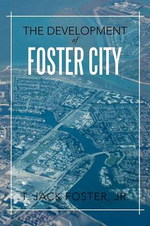 The Development of Foster City - T. Jack Foster Jr