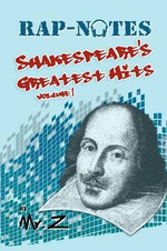 Rap-Notes : Shakespeare's Greatest Hits Volume 1 - MR Z