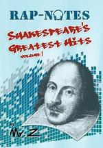 Rap-Notes : Shakespeare's Greatest Hits Volume 1 - MR Z