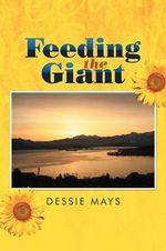 Feeding the Giant - Dessie Mays