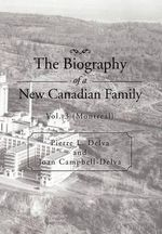 The Biography of a New Canadian Family : Vol. 3 (Montreal) - Pierre L. Delva