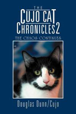 The Cujo Cat Chronicles 2 : The Chaos Continues - Douglas Dunn/Cujo