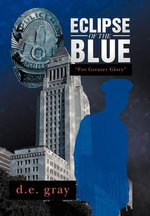 Eclipse of the Blue : For Greater Glory - D. E. Gray